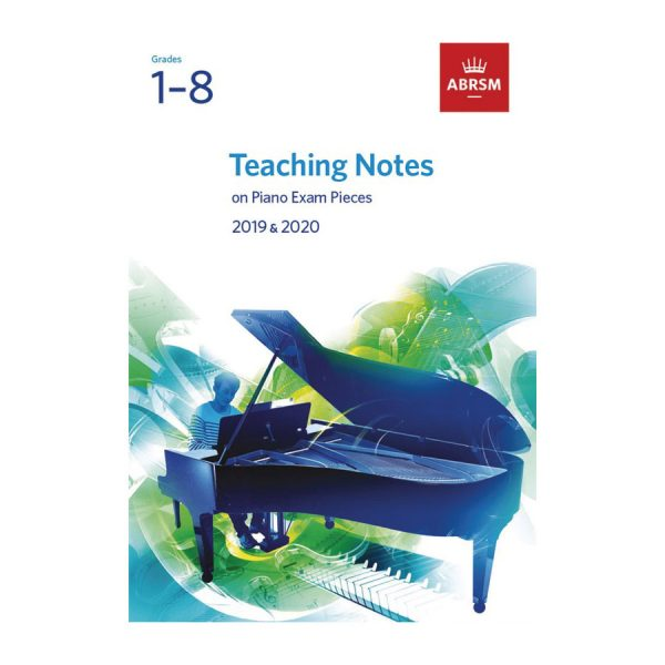 ABRSM Piano Exam Pieces 2019-2020 Teaching Notes