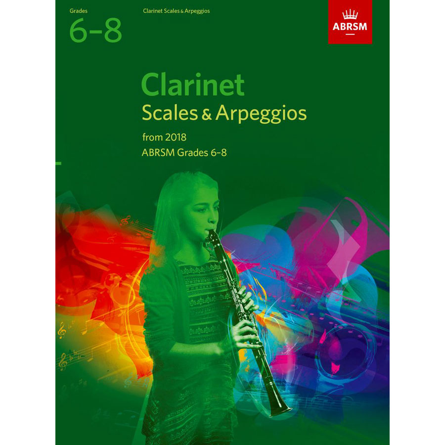 Clarinet Scales & Arpeggios Grades 6-8 from 2018