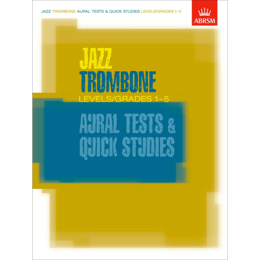 Jazz Trombone Aural Tests & Quick Studies (Gr 1-5)