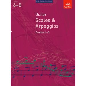 Guitar Grades 6-8 Scales and Arpeggios (ABRSM)
