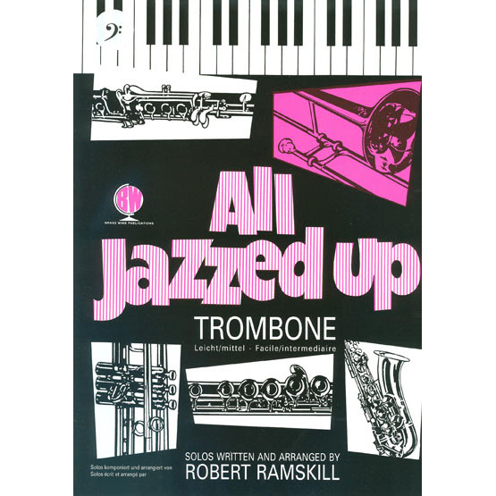All Jazzed Up Trombone Bass Clef (with CD)