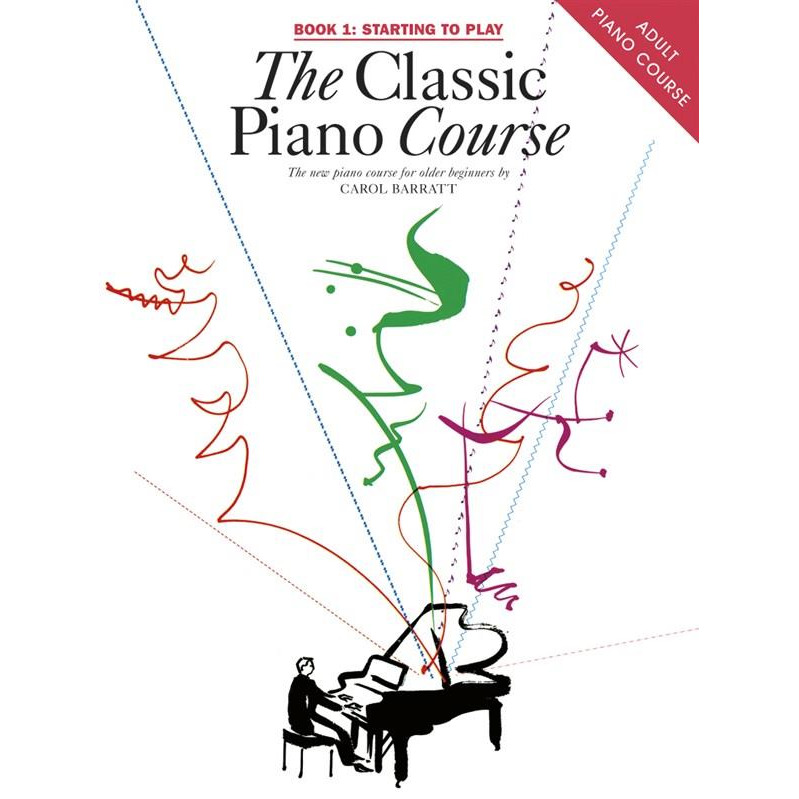 The Classic Piano Course Book 1: Starting To Play