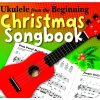 Ukulele From The Beginning Christmas Songbook