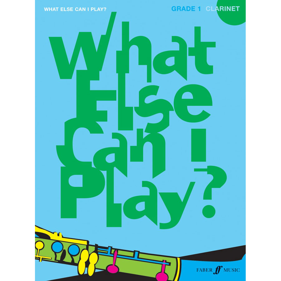 What else can I play? Clarinet Grade 1