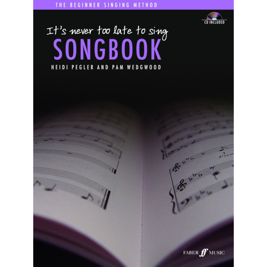 It's Never Too Late to Sing: Songbook w/CD