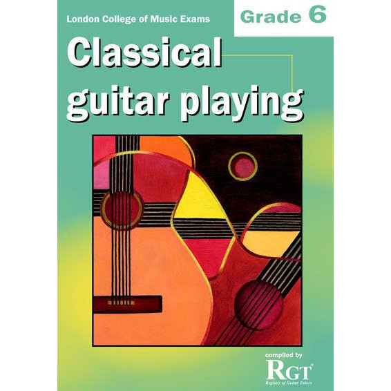 LCM Classical Guitar Playing Grade 6 -2018 Rgt