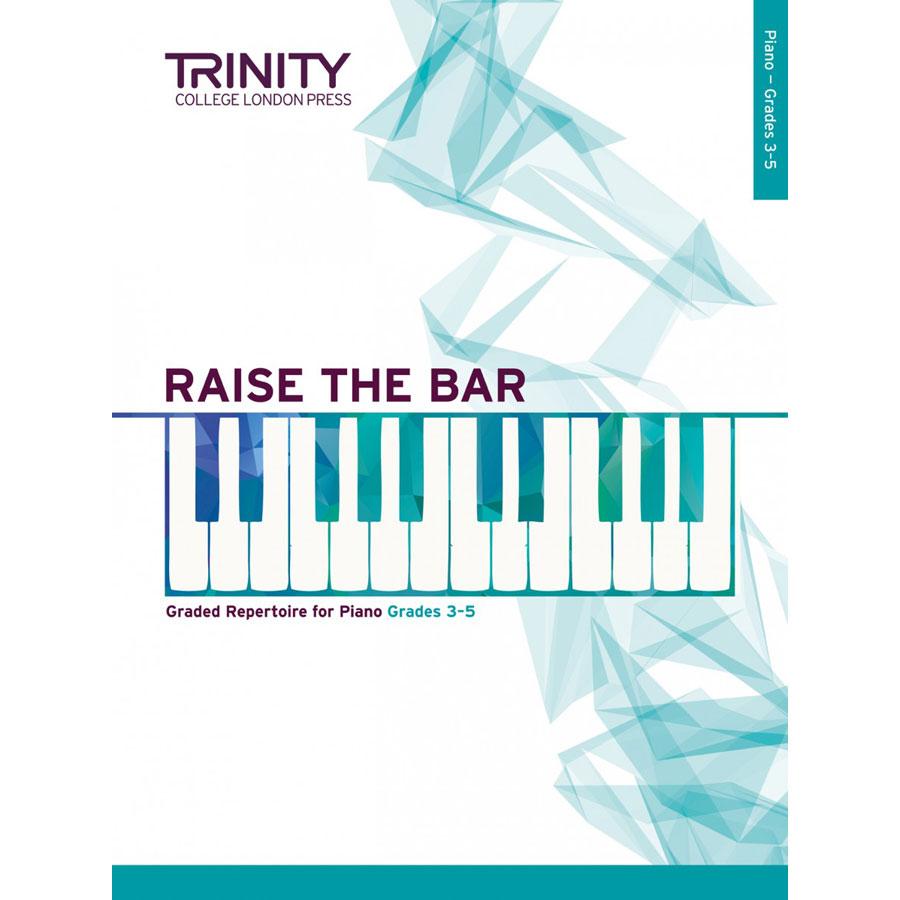 Raise the Bar Piano Grade 3 - Grade 5