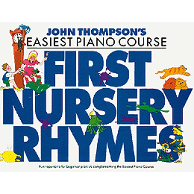 John Thompsons Easiest Piano: First Nursery Rhymes
