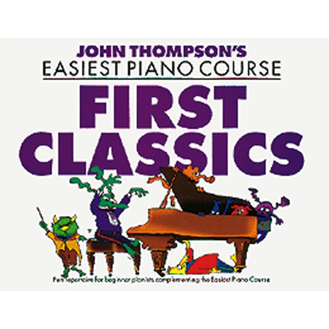 Thompson's Easiest Piano Course: First Classics
