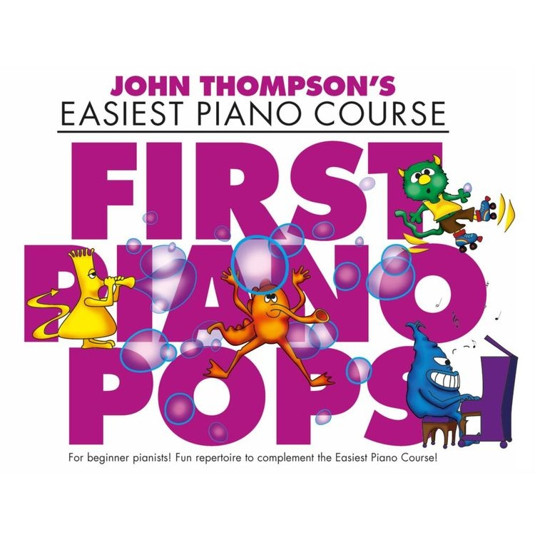 Thompson's Easiest Piano Course: First Piano Pops